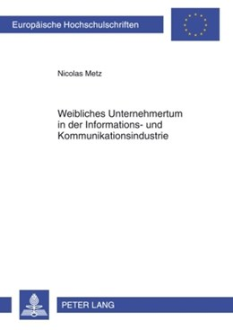 Abbildung von Metz | Weibliches Unternehmertum in der Informations- und Kommunikationsindustrie | 1. Auflage | 2009 | 434 | beck-shop.de