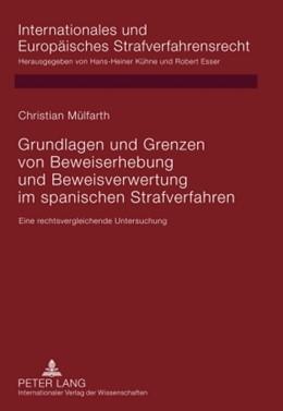 Abbildung von Mülfarth | Grundlagen und Grenzen von Beweiserhebung und Beweisverwertung im spanischen Strafverfahren | 2009 | Eine rechtsvergleichende Unter... | 7