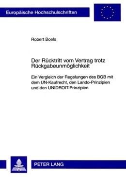 Abbildung von Boels   Der Rücktritt vom Vertrag trotz Rückgabeunmöglichkeit   2009   Ein Vergleich der Regelungen d...   4850