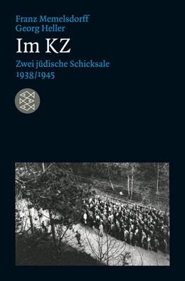 Abbildung von Memelsdorff / Heller   Im KZ   1. Auflage   2012   Zwei jüdische Schicksale 1938/...