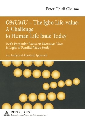 «OMUMU» – The Igbo Life-value: A Challenge to Human Life Issue Today | Okuma, 2008 | Buch (Cover)
