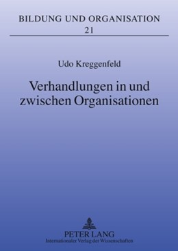 Abbildung von Kreggenfeld | Verhandlungen in und zwischen Organisationen | 2009 | 21