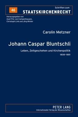 Abbildung von Metzner | Johann Caspar Bluntschli | 2009 | Leben, Zeitgeschehen und Kirch... | 46