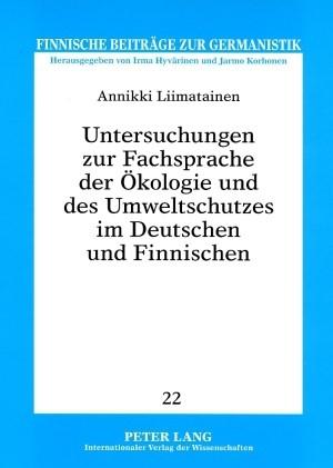 Untersuchungen zur Fachsprache der Ökologie und des Umweltschutzes im Deutschen und Finnischen | Liimatainen, 2008 | Buch (Cover)