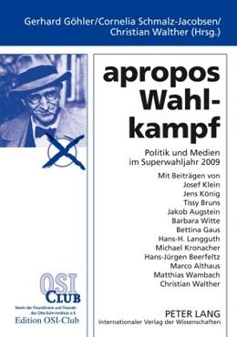 Abbildung von Göhler / Walther / Schmalz-Jacobsen | apropos Wahlkampf | 2009 | Politik und Medien im Superwah...