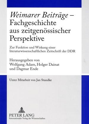 «Weimarer Beiträge» – Fachgeschichte aus zeitgenössischer Perspektive | Adam / Ende / Dainat, 2009 | Buch (Cover)