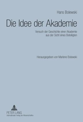 Die Idee der Akademie | Bolewski, 2009 | Buch (Cover)