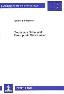 Abbildung von Spreitzhofer   Tourismus Dritte Welt<BR> Brennpunkt Südostasien   1995   Alternativtourismus als Motor ...   16