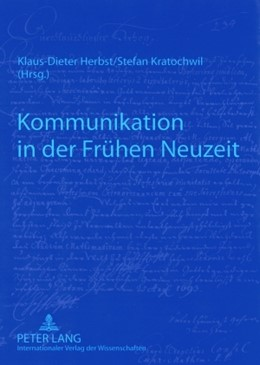 Abbildung von Kratochwil / Herbst   Kommunikation in der Frühen Neuzeit   2008