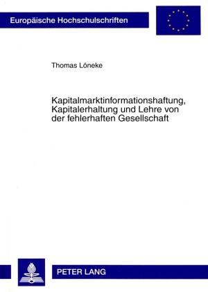 Kapitalmarktinformationshaftung, Kapitalerhaltung und Lehre von der fehlerhaften Gesellschaft | Löneke, 2009 | Buch (Cover)