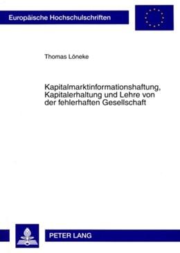 Abbildung von Löneke | Kapitalmarktinformationshaftung, Kapitalerhaltung und Lehre von der fehlerhaften Gesellschaft | 2009 | 4847