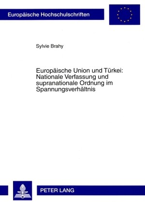 Europäische Union und Türkei: Nationale Verfassung und supranationale Ordnung im Spannungsverhältnis | Brahy, 2008 | Buch (Cover)