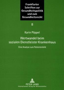 Abbildung von Pöppel | Wertwandel beim sozialen Dienstleister Krankenhaus | 1. Auflage | 2008 | 8 | beck-shop.de