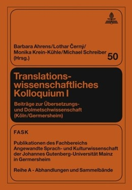Abbildung von Schreiber / Ahrens   Translationswissenschaftliches Kolloquium I   1. Auflage   2009   50   beck-shop.de
