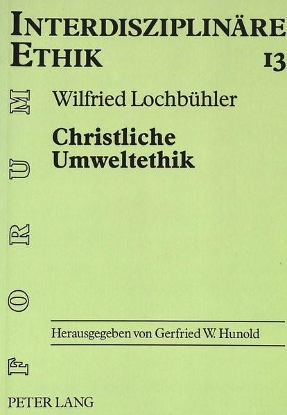 Christliche Umweltethik | Lochbühler, 1996 | Buch (Cover)