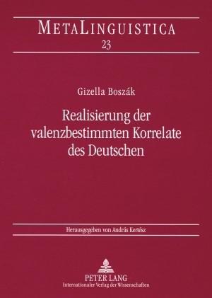 Realisierung der valenzbestimmten Korrelate des Deutschen | Boszák, 2009 | Buch (Cover)