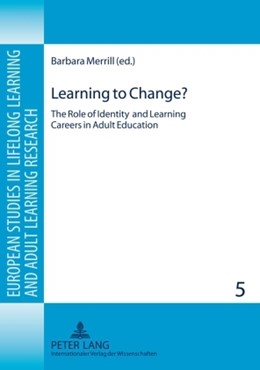 Abbildung von Merrill | Learning to Change? | 2009 | The Role of Identity and Learn... | 5