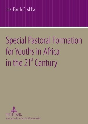 Special Pastoral Formation for Youths in Africa in the 21 st Century | Abba, 2009 | Buch (Cover)