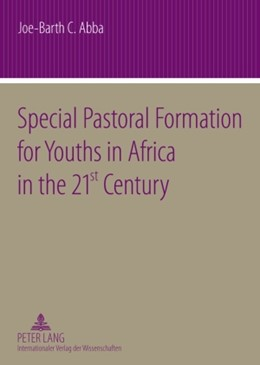 Abbildung von Abba | Special Pastoral Formation for Youths in Africa in the 21 st Century | 2009 | The Nigerian Perspective- With...