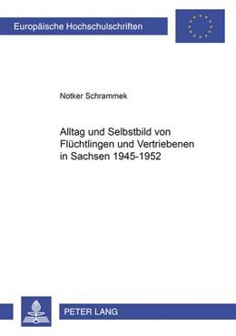 Abbildung von Schrammek   Alltag und Selbstbild von Flüchtlingen und Vertriebenen in Sachsen 1945-1952   2004   990