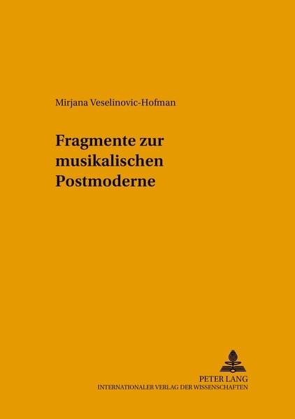 Abbildung von Veselinovic-Hofman | Fragmente zur musikalischen Postmoderne | 2003