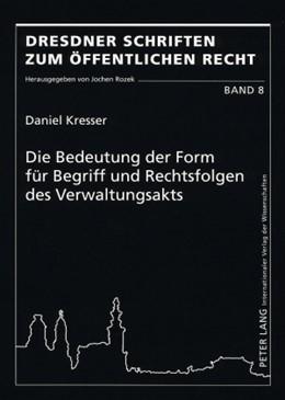 Abbildung von Kresser | Die Bedeutung der Form für Begriff und Rechtsfolgen des Verwaltungsakts | 2009