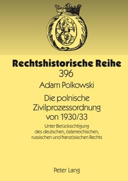 Abbildung von Polkowski | Die polnische Zivilprozessordnung von 1930/33 | 2009 | Unter Berücksichtigung des deu... | 396