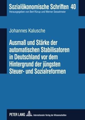 Ausmaß und Stärke der automatischen Stabilisatoren in Deutschland vor dem Hintergrund der jüngsten Steuer- und Sozialreformen | Kalusche, 2009 | Buch (Cover)