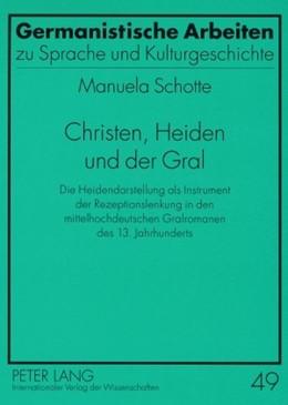Abbildung von Schotte | Christen, Heiden und der Gral | 2008 | Die Heidendarstellung als Inst... | 49