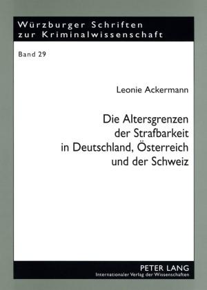 Die Altersgrenzen der Strafbarkeit in Deutschland, Österreich und der Schweiz | Ackermann, 2009 | Buch (Cover)