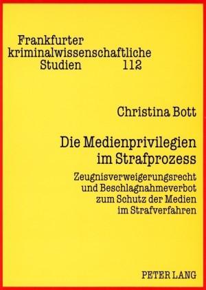 Die Medienprivilegien im Strafprozess | Bott, 2008 | Buch (Cover)