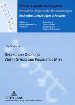 Abbildung von Schürcks | Binding and Discourse: Where Syntax and Pragmatics Meet | 2009 | 2