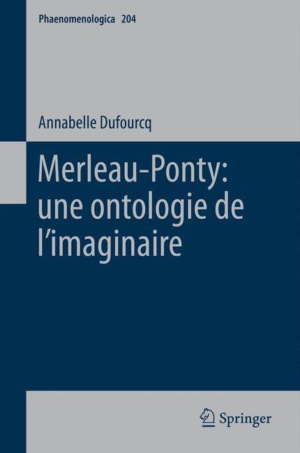 Merleau-Ponty: une ontologie de l'imaginaire | Dufourcq, 2011 | Buch (Cover)