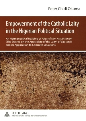 Empowerment of the Catholic Laity in the Nigerian Political Situation | Okuma, 2008 | Buch (Cover)