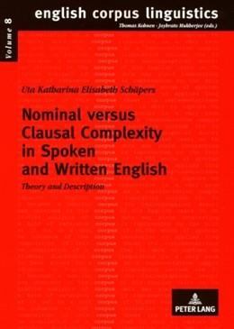 Abbildung von Schäpers | Nominal versus Clausal Complexity in Spoken and Written English | 2009 | Theory and Description | 8