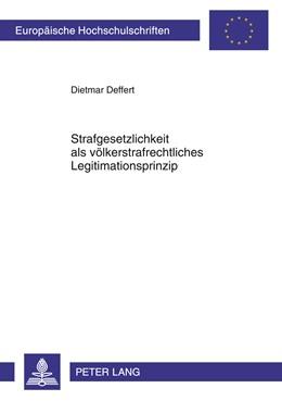 Abbildung von Deffert   Strafgesetzlichkeit als völkerstrafrechtliches Legitimationsprinzip   2011   5175