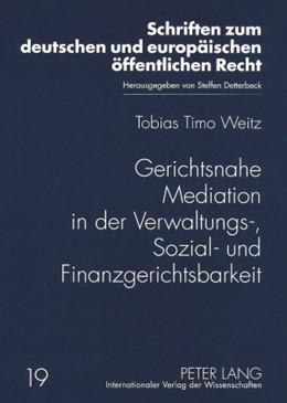 Abbildung von Weitz | Gerichtsnahe Mediation in der Verwaltungs-, Sozial- und Finanzgerichtsbarkeit | 2008
