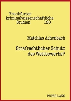 Abbildung von Achenbach | Strafrechtlicher Schutz des Wettbewerbs? | 2009