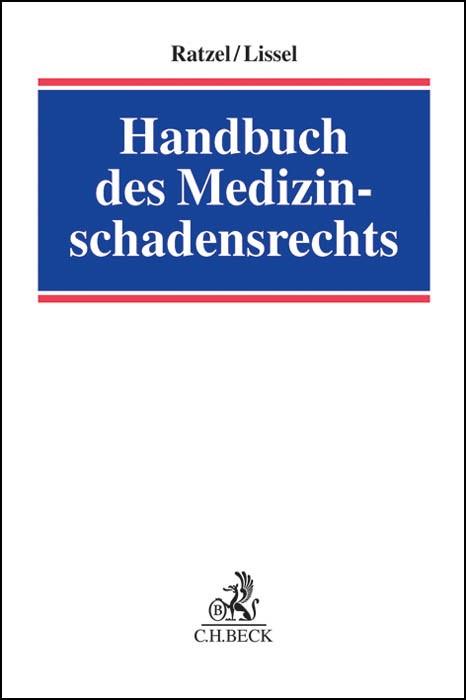 Handbuch des Medizinschadensrechts | Ratzel / Lissel | Buch (Cover)