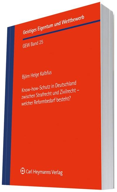 Know-how-Schutz in Deutschland zwischen Strafrecht und Zivilrecht - welcher Reformbedarf besteht? | Kalbfus | 1. Auflage 2011, 2011 | Buch (Cover)