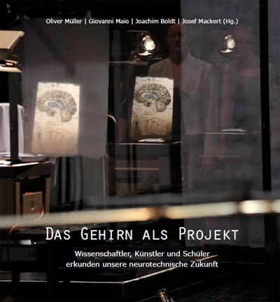 Das Gehirn als Projekt | Müller / Maio / Boldt / Mackert, 2011 | Buch (Cover)
