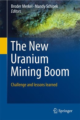 Abbildung von Merkel / Schipek | The New Uranium Mining Boom | 2011 | Challenge and lessons learned
