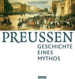 Abbildung von Schoeps / | Preußen | 4., aktual. Neuaufl. | 2011 | Geschichte eines Mythos