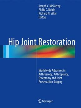 Abbildung von McCarthy / Noble / Villar | Hip Joint Restoration | 1st ed. 2017 | 2016 | Worldwide Advances in Arthrosc...