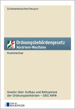 Abbildung von Schönenbroicher / Heusch | Ordnungsbehördengesetz Nordrhein-Westfalen – Kommentar | 2014 | Gesetz über Aufbau und Befugni...