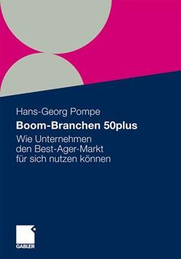 Abbildung von Pompe   Boom-Branchen 50plus   2011   Wie Unternehmen den Best-Ager-...