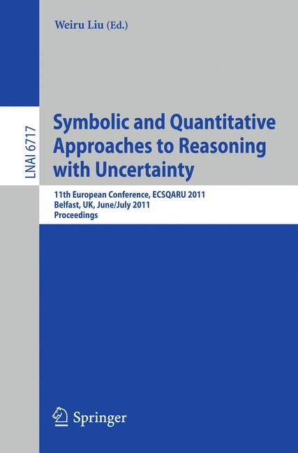 Abbildung von Liu | Symbolic and Quantitative Approaches to Reasoning with Uncertainty | 2011