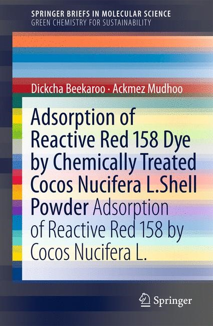Adsorption of Reactive Red 158 Dye by Chemically Treated Cocos Nucifera L. Shell Powder | Mudhoo / Beekaroo, 2011 | Buch (Cover)