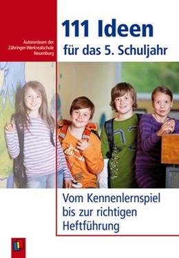 Abbildung von 111 Ideen für das 5. Schuljahr   2011   Vom Kennenlernspiel bis zur ri...