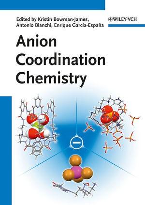 Anion Coordination Chemistry   Bowman-James / Bianchi / García-Espana, 2011   Buch (Cover)